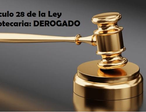 Ha sido derogado el artículo 28 de la Ley Hipotecaria: ¿Cuáles serán las consecuencias?